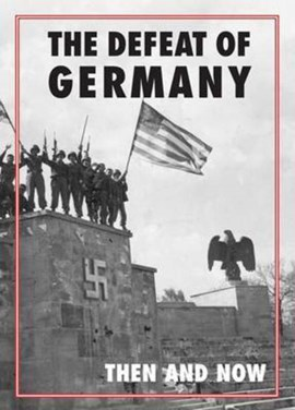 The defeat of Germany then and now by Winston G. Ramsey