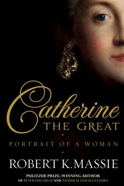 Catherine the Great by Robert K Massie