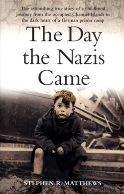 The day the Nazis came here by Stephen Matthews