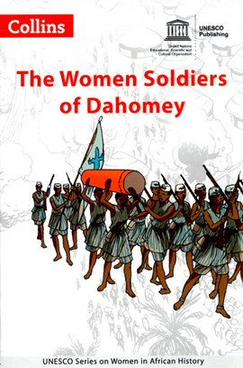 The women soldiers of Dahomey by UNESCO