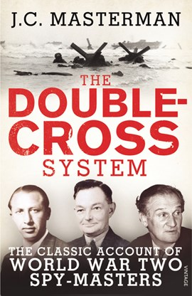 The double-cross system by Sir John Masterman