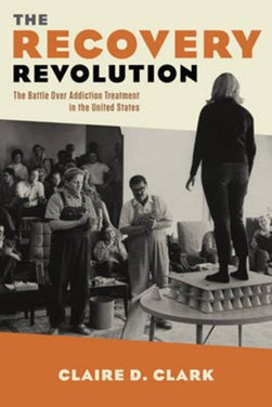 The recovery revolution by Claire D Clark