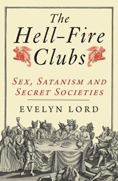 The Hell-Fire clubs by Evelyn Lord