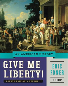 Give Me Liberty! - An American History 4e by Eric Foner