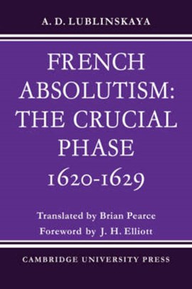French absolutism by A. D. Lublinskaya