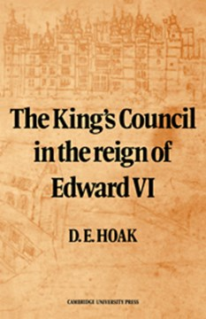 The King's council in the reign of Edward VI by D. E. Hoak