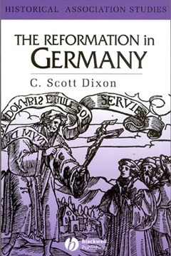The Reformation in Germany by C. Scott Dixon
