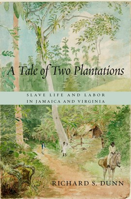 A tale of two plantations by Richard S. Dunn