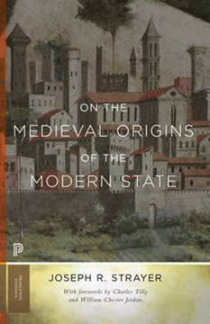 On the medieval origins of the modern state by Joseph R Strayer