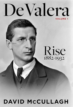 De Valera by David McCullagh