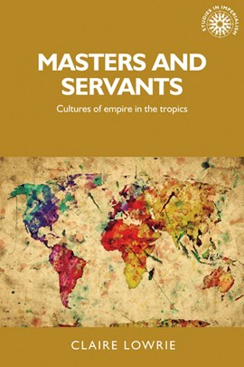 Masters and servants by Claire Lowrie