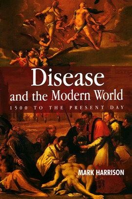 Disease and the modern world by Mark Harrison