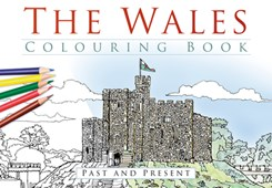 The Wales Colouring Book: Past and Present