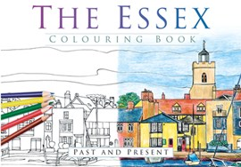 The Essex Colouring Book: Past & Present by The History Press