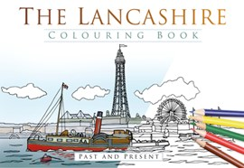 The Lancashire Colouring Book: Past and Present by The History Press