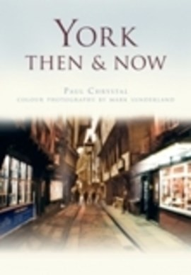 York then & now by Paul Chrystal