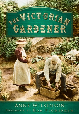 The Victorian gardener by Anne Wilkinson