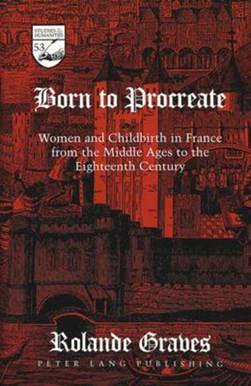 Born to procreate by Rolande Graves