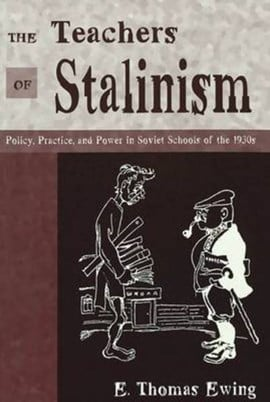 The teachers of Stalinism by E. Thomas Ewing