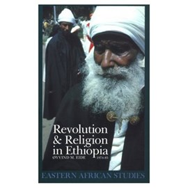 Revolution & Religion In Ethiopia by Oyvind M. Eide