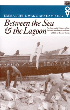 Between the sea & the lagoon by Emmanuel Kwaku Akyeampong
