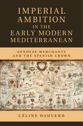 Imperial ambition in the early modern Mediterranean by Céline Dauverd
