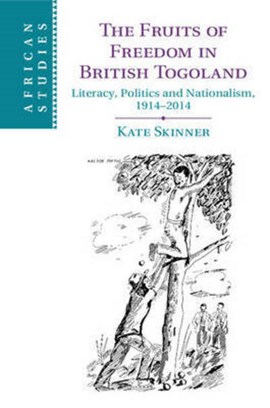 The fruits of freedom in British Togoland by Kate Skinner