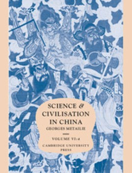 Science and civilisation in China. Volume 6 Biology and biological technology by Georges Métailie