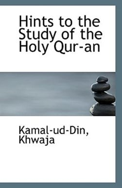 Hints to the Study of the Holy Qur-An by Kamal-Ud-Din Khwaja