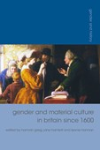 Gender and material culture in Britain since 1600