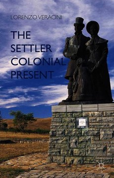 The settler colonial present by L. Veracini