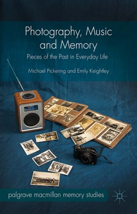 Photography, music, and memory by Michael Pickering