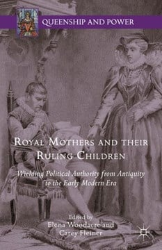 Royal mothers and their ruling children by Elena Woodacre
