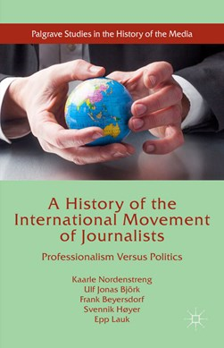 A history of the international movement of journalists by Kaarle Nordenstreng
