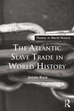 The Atlantic slave trade in world history by Jeremy Black
