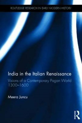 India in the Italian Renaissance by Meera Juncu