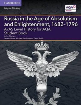 A/AS level history for aqa. Russia in the age of absolutism and enlightenment, 1682-1796 by John Oliphant