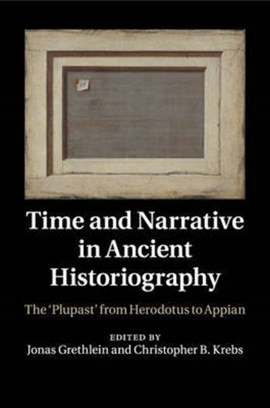 Time and narrative in ancient historiography by Jonas Grethlein