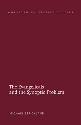 The evangelicals and the synoptic problem by Michael Strickland