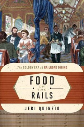 Food on the rails by Jeri Quinzio
