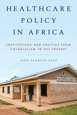 Healthcare policy in Africa by Jean-Germain Gros