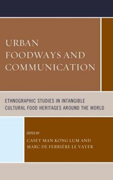 Urban foodways and communication by Casey Man Kong Lum