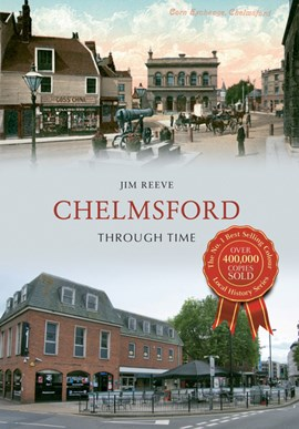 Chelmsford through time by Jim Reeve