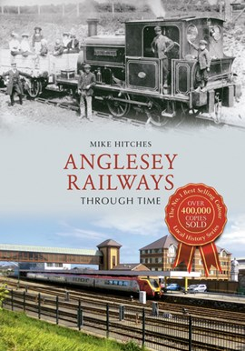 Anglesey Railways by Mike Hitches