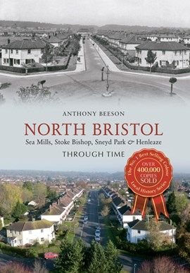 North Bristol through time by Anthony Beeson
