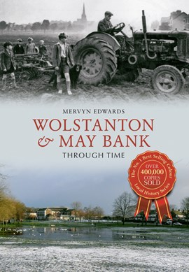 Wolstanton & May Bank through time by Mervyn Edwards