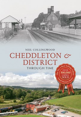 Cheddleton & district through time by Neil Collingwood