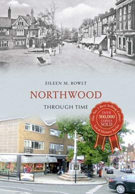 Northwood through time by Eileen M. Bowlt