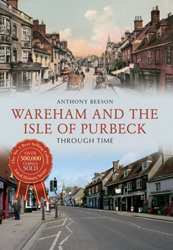 Wareham and the Isle of Purbeck through time by Anthony Beeson