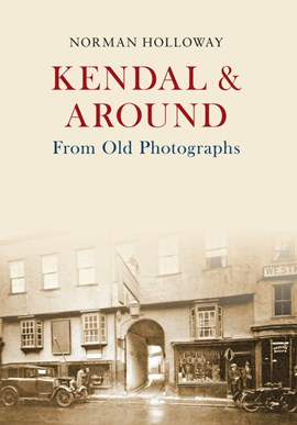 Kendal & around by Norman Holloway